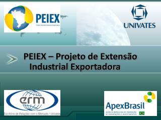 PEIEX   Projeto de Extens o Industrial Exportadora