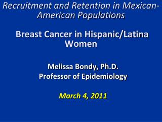 Recruitment and Retention in Mexican-American Populations   Breast Cancer in Hispanic