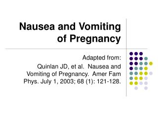 Nausea and Vomiting of Pregnancy