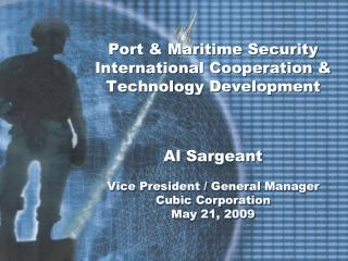 Port  Maritime Security International Cooperation  Technology Development    Al Sargeant  Vice President