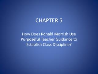 How Does Ronald Morrish Use Purposeful Teacher Guidance to Establish Class Discipline