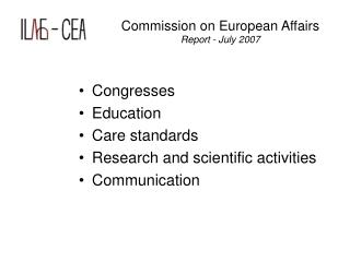 Congresses Education Care standards Research and scientific activities Communication