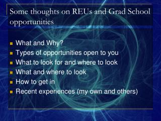 Some thoughts on REUs and Grad School opportunities