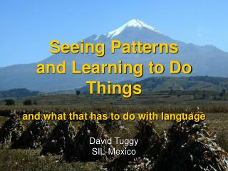 Seeing Patterns and Learning to Do Things  and what that has to do with language
