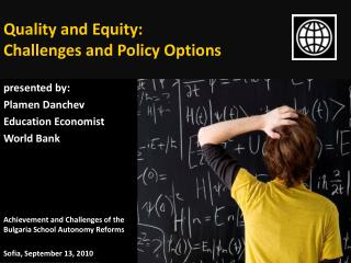Quality and Equity:  Challenges and Policy Options