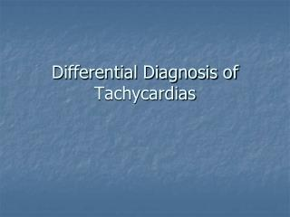 Differential Diagnosis of Tachycardias