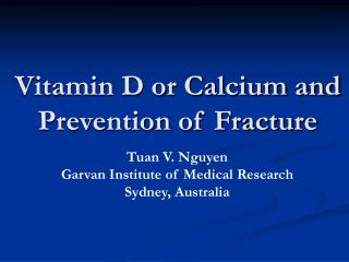 Vitamin D or Calcium and Prevention of Fracture