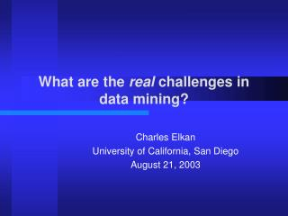 What are the real challenges in  data mining