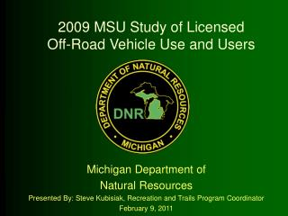 2009 MSU Study of Licensed  Off-Road Vehicle Use and Users