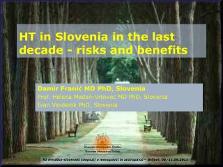HT in Slovenia in the last decade - risks and benefits