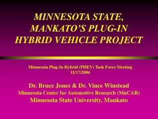 MINNESOTA STATE, MANKATO S PLUG-IN HYBRID VEHICLE PROJECT
