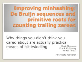 Improving minhashing: De Bruijn sequences and primitive roots for counting trailing zeroes