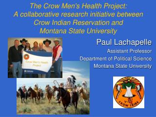 The Crow Mens Health Project:  A collaborative research initiative between Crow Indian Reservation and Montana State Uni