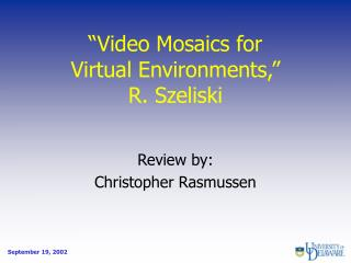 Video Mosaics for Virtual Environments,  R. Szeliski