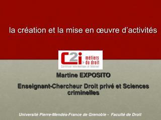 Martine EXPOSITO  Enseignant-Chercheur Droit priv  et Sciences criminelles