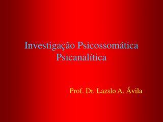 Investiga  o Psicossom tica Psicanal tica