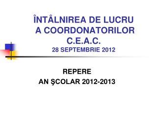 NT LNIREA DE LUCRU  A COORDONATORILOR C.E.A.C. 28 SEPTEMBRIE 2012