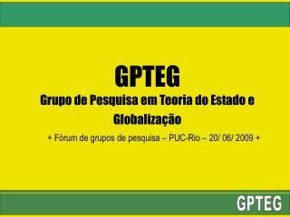 GPTEG Grupo de Pesquisa em Teoria do Estado e Globaliza  o