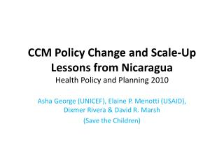 CCM Policy Change and Scale-Up Lessons from Nicaragua Health Policy and Planning 2010