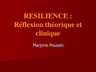 RESILIENCE :  R flexion th orique et clinique