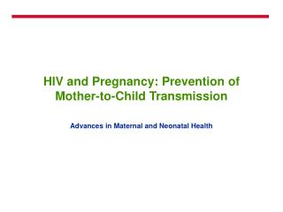 HIV and Pregnancy: Prevention of Mother-to-Child Transmission