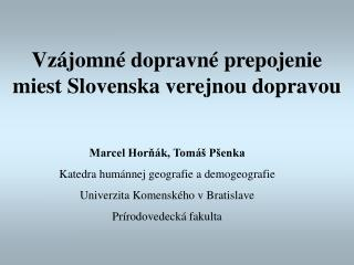 Vz jomn  dopravn  prepojenie miest Slovenska verejnou dopravou