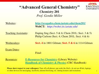 Advanced General Chemistry  Chemistry 201 Prof. Gordie Miller