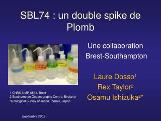 SBL74 : un double spike de Plomb