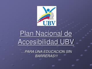Plan Nacional de Accesibilidad UBV