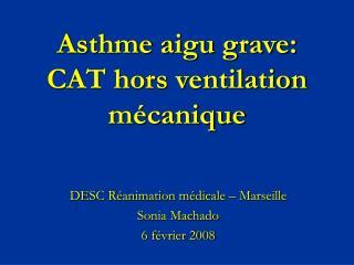 Asthme aigu grave: CAT hors ventilation m canique