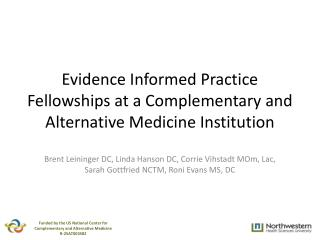 Evidence Informed Practice Fellowships at a Complementary and Alternative Medicine Institution