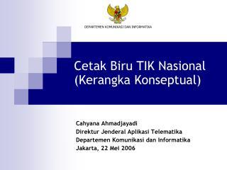 Cetak Biru TIK Nasional Kerangka Konseptual