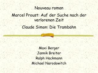 Nouveau roman  Marcel Proust: Auf der Suche nach der verlorenen Zeit  Claude Simon: Die Trambahn