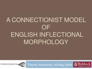 A Connectionist model  of  English inflectional morphology