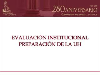 EVALUACI N INSTITUCIONAL  PREPARACI N DE LA UH