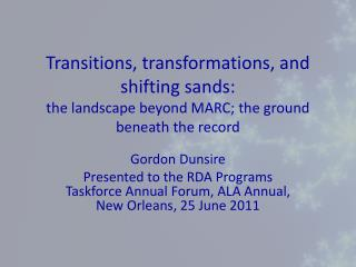Transitions, transformations, and shifting sands: the landscape beyond MARC; the ground beneath the record