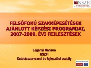 FELSOFOK  SZAKK PES T SEK  AJ NLOTT K PZ SI PROGRAMJAI, 2007-2009.  VI FEJLESZT SEK