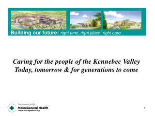 Caring for the people of the Kennebec Valley Today, tomorrow  for generations to come