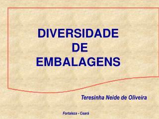 DIVERSIDADE DE EMBALAGENS