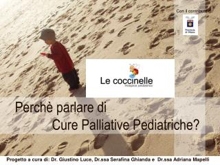 Perch  parlare di             Cure Palliative Pediatriche