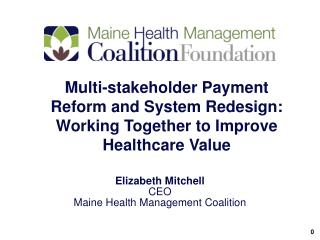 Multi-stakeholder Payment Reform and System Redesign:  Working Together to Improve Healthcare Value