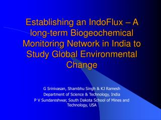Establishing an IndoFlux   A long-term Biogeochemical Monitoring Network in India to Study Global Environmental Change