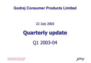 Godrej Consumer Products Limited Q1 2003-04 Performance Update