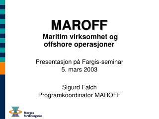 MAROFF  Maritim virksomhet og offshore operasjoner