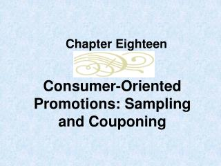 Consumer-Oriented Promotions: Sampling and Couponing