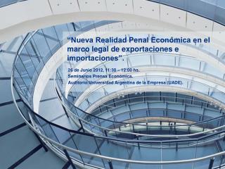 Nueva Realidad Penal Econ mica en el marco legal de exportaciones e importaciones .