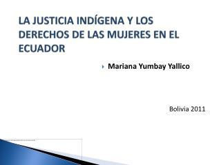 LA JUSTICIA IND GENA Y LOS DERECHOS DE LAS MUJERES EN EL ECUADOR