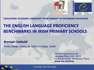 DEVELOPING  ACADEMIC LANGUAGE  FROM PRIMARY TO SECONDARY EDUCATION THE ENGLISH LANGUAGE PROFICIENCY BENCHMARKS IN IRISH
