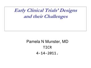 Early Clinical Trials  Designs and their Challenges