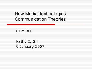 New Media Technologies: Communication Theories